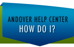 Andover Help Center - How Do I?